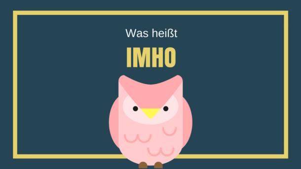 Was heißt IMHO?