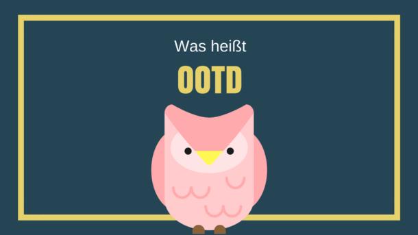 Was heißt OOTD?